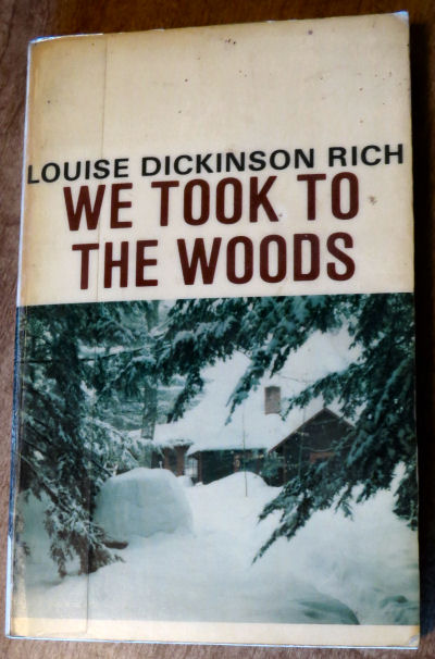"""We Took To the Woods"" by Louise Dickinson Rich"