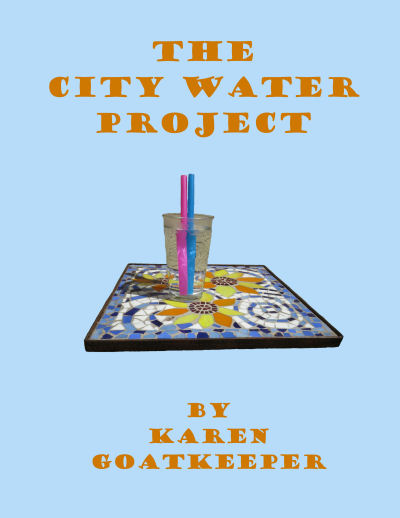 cover for The City Water Project by Karen GoatKeeper