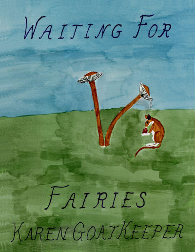 cover for Waiting For Fairies by Karen GoatKeeper
